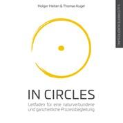 In Circles - Leitfaden für eine naturverbundene und ganzheitliche Prozessbegleitung