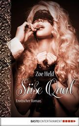 Süße Qual - Erotischer Roman