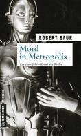Robert Baur: Mord in Metropolis ★★★★