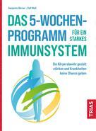 Benjamin Börner: Das 5-Wochen-Programm für ein starkes Immunsystem