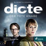 Dicte Svendsen Krimi, Folge 1: Der tote Knabe - Ungekürzt