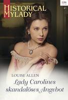 Louise Allen: Lady Carolines skandalöses Angebot ★★★★