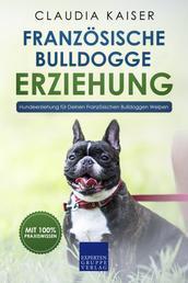Französische Bulldogge Erziehung - Hundeerziehung für Deinen Französischen Bulldoggen Welpen
