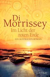 Im Licht der roten Erde - Ein Australien-Roman