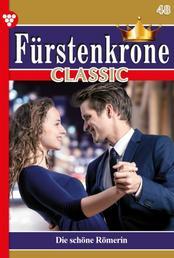 Fürstenkrone Classic 48 – Adelsroman - Die schöne Römerin