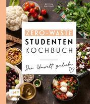 Das Zero-Waste-Studentenkochbuch – Der Umwelt zuliebe - Mit cleverer Wochenplanung und Tipps zur schlauen Vorratshaltung