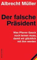 Albrecht Müller: Der falsche Präsident ★★★★★