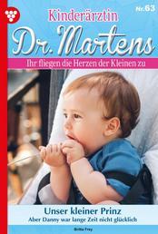 Kinderärztin Dr. Martens 63 – Arztroman - Unser kleiner Prinz