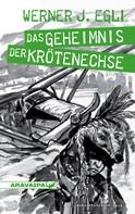 Werner J. Egli: Das Geheimnis der Krötenchse ★★★★