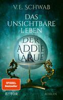 V. E. Schwab: Das unsichtbare Leben der Addie LaRue ★★★★