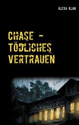Chase - Tödliches Vertrauen