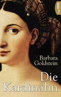 Barbara Goldstein: Die Kardinälin ★★★