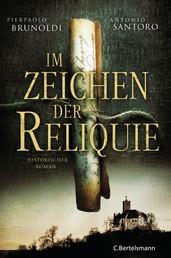 Im Zeichen der Reliquie - Historischer Roman