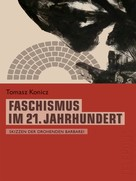 Tomasz Konicz: Faschismus im 21. Jahrhundert (Telepolis)