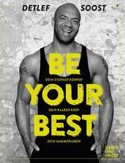Be Your Best - Dein starker Körper - Dein klarer Kopf - Dein Hammerleben
