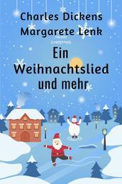 Ein Weihnachtslied und mehr - 15 Weihnachtsgeschichten