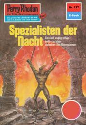 "Perry Rhodan 727: Spezialisten der Nacht - Perry Rhodan-Zyklus ""Aphilie"""