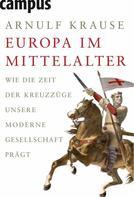 Arnulf Krause: Europa im Mittelalter ★★★★