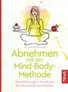 Amanda Sonntag: Abnehmen mit der Mind-Body-Methode