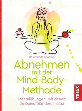 Abnehmen mit der Mind-Body-Methode