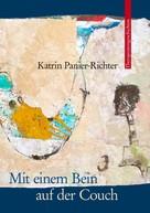 Katrin Panier-Richter: Mit einem Bein auf der Couch ★★★★★