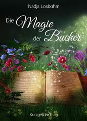 Die Magie der Bücher - Kurzgeschichten
