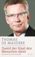 Thomas de Maizière: Damit der Staat den Menschen dient ★★★