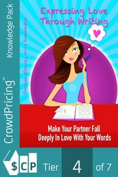 Expressing Love Through Writing - Writing the Ultimate Love Letter