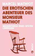 Marcel Mathiot: Die erotischen Abenteuer des Monsieur Mathiot