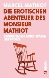 Die erotischen Abenteuer des Monsieur Mathiot - Bekenntnisse eines späten Liebenden
