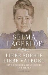 Liebe Sophie – Liebe Valborg - Eine Dreiecksgeschichte in Briefen
