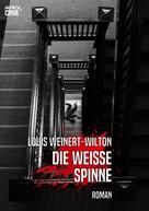 Louis Weinert-Wilton: DIE WEISSE SPINNE ★★★★
