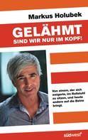 Markus Holubek: Gelähmt sind wir nur im Kopf! ★★★★