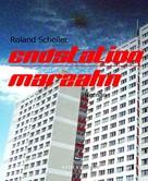 Roland Scheller: Endstation Marzahn