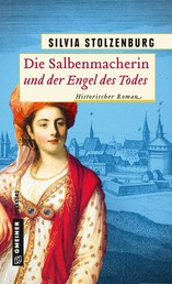 Die Salbenmacherin und der Engel des Todes - Historischer Roman