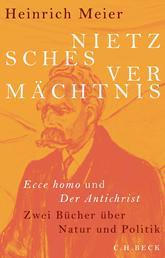 Nietzsches Vermächtnis - Ecce homo und Der Antichrist