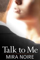 Mira Noire: Talk to Me