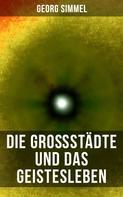 Georg Simmel: Die Großstädte und das Geistesleben