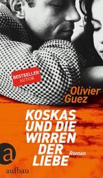 Koskas und die Wirren der Liebe - Roman