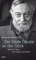 Rainer Moritz: Der fatale Glaube an das Glück ★