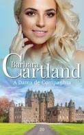 Barbara Cartland: A Dama De Companhia