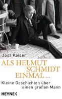 Jost Kaiser: Als Helmut Schmidt einmal ... ★★★★