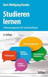 Studieren lernen - Selbstmanagement für Studienanfänger