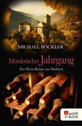 Mörderischer Jahrgang - Ein Wein-Krimi aus Südtirol