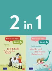 Erst ich ein Stück, dann du - zwei Geschichten in einem Band: - Leni & Lotti - Ferien auf dem Ponyhof / Mirella und das Nixen-Geheimnis - 2in1-Bundle - Für das gemeinsame Lesenlernen ab der 1. Klasse