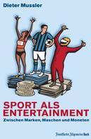 Dieter Mussler: Sport als Entertainment