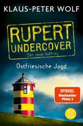 Rupert undercover - Ostfriesische Jagd - Der neue Auftrag. Band 2. Kriminalroman