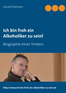 Gerald Erdmann: Ich bin froh ein Alkoholiker zu sein! ★★★★