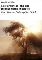 Joachim Stiller: Religionsphilosophie und philosophische Theologie