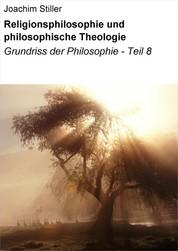 Religionsphilosophie und philosophische Theologie - Philosophie